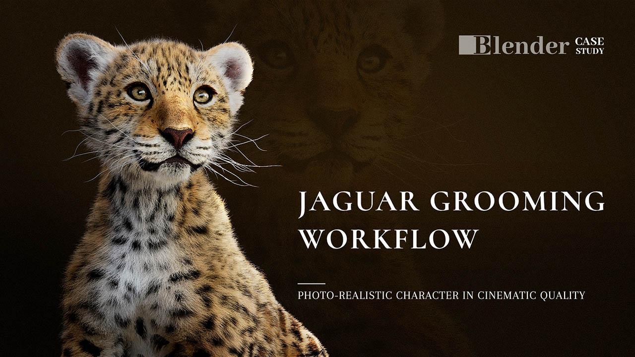 Jaguar Grooming Workflow - Blender hair tool - Blender美洲豹毛发全流程教程